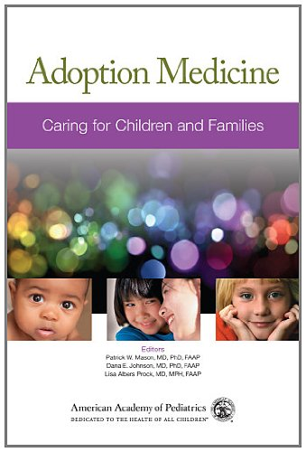 Adoption Medicine: A Manual for Those Caring for Children and Families