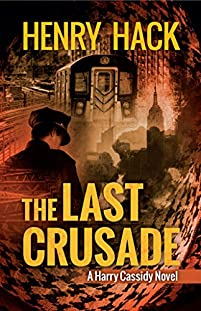 (FREE on 10/24) The Last Crusade: A Harry Cassidy Novel by Henry Hack - http://eBooksHabit.com