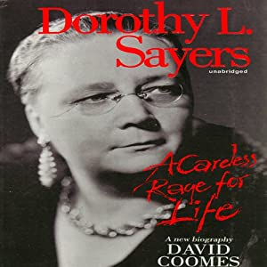 Dorothy L. Sayers: A Careless Rage for Life | [David Coomes]