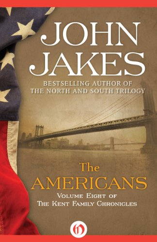 John Jakes - The Americans (The Kent Family Chronicles Book 8) (English Edition)
