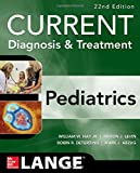 img - for CURRENT Diagnosis and Treatment Pediatrics, Twenty-Second Edition (Current Pediatric Diagnosis & Treatment) book / textbook / text book