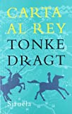 Carta al rey (Las Tres Edades/ the Three Ages) (Spanish Edition) (8498410142) by Tonke Dragt