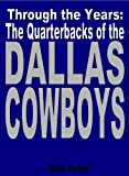 Through The Years: The Quarterbacks Of The Dallas Cowboys
