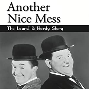 Another Nice Mess: The Laurel & Hardy Story | [Raymond Valinoti]