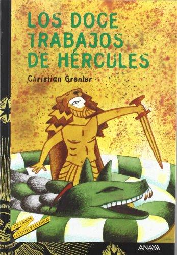 Los doce trabajos de Hércules (Literatura Juvenil (A Partir De 12 Años) - Cuentos Y Leyendas)