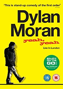 Dylan Moran: Yeah, Yeah - Live in London [DVD]