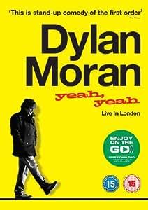 Dylan Moran: Yeah, Yeah - Live in London [DVD]