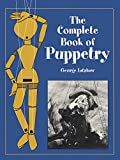 The Complete Book of Puppetry (Dover Craft Books)