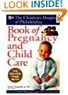 The Children's Hospital of Philadelphia Book of Pregnancy and Child Care