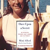 Once Upon a Secret: My Affair with President John F. Kennedy and Its Aftermath | [Mimi Alford]