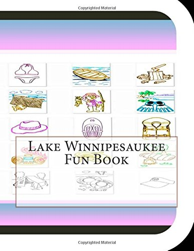 Lake Winnipesaukee Fun Book: A Fun and Educational Book About Lake Winnipesaukee
