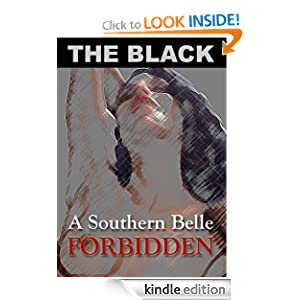 A Southern Belle: Forbidden The Black