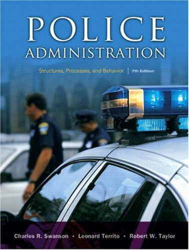Police Administration: Structures, Processes, and...