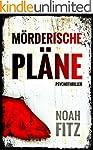 M�rderische Pl�ne Thriller von Noah F...