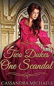 REGENCY ROMANCE: Victorian Romance: Two Dukes One Scandal (19th Century Duke Historical Romance) (Scandalous Nobility Medieval Aristocracy Short Stories)
