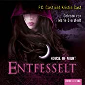 Entfesselt (House of Night 11) | P. C. Cast, Kristin Cast