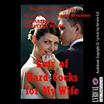 Lots of Hard Cocks for My Wife: Five Explicit Sexy Wife Erotica Stories | Jane Kemp,Nancy Brockton