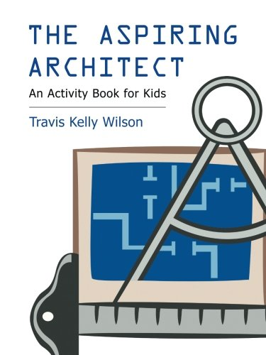 The Aspiring Architect: An Activity Book for Kids PDF