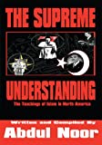 img - for The Supreme Understanding: The Teachings Of Islam In North America book / textbook / text book