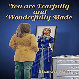 You Were Fearfully and Wonderfully Made Audiobook