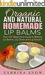 Organic and Natural Homemade Lip Balm...