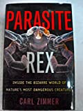img - for Parasite Rex: Inside the Bizarre World of Nature's Most Dangerous Creatures book / textbook / text book