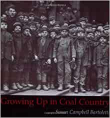 growing up in coal country essay Dear internet archive supporter, i ask only once a year: growing up in coal country growing up mexican in america.