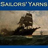 Sailors Yarns: Stories of Sea Dogs and Shipwrecks