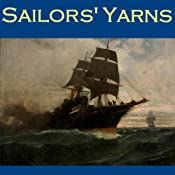 Sailors' Yarns: Stories of Sea Dogs and Shipwrecks | [Edgar Allan Poe, W. W. Jacobs, Rudyard Kipling, Ambrose Bierce, Saki, Joseph Conrad, F. Marion Crawford]