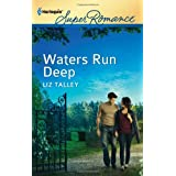 Waters Run Deep ~ Liz Talley