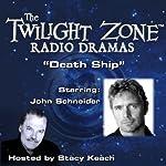 Death Ship: The Twilight Zone Radio Dramas   Richard Matheson