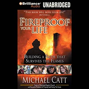 Fireproof Your Life: Building a Faith That Survives the Flames | [Michael Catt]
