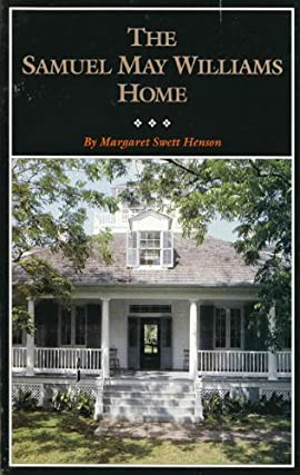 The Samuel May Williams Home: The Life and Neighborhood of an Early Galveston Entrepreneur - Paperback