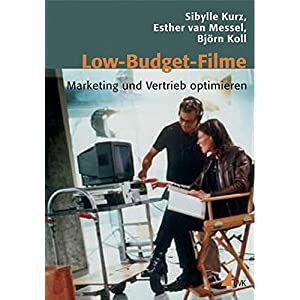 Low-Budget-Filme: Marketing und Vertrieb optimieren (Praxis Film)