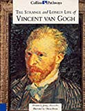 img - for The Strange and Lonely Life of Vincent Van Gogh (Collins Pathways) book / textbook / text book