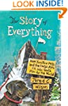 The Story of Everything: How You, You...