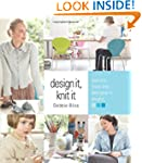 Design It, Knit It: Secrets from the...