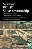 Legacies of British Slave-Ownership: Colonial Slavery and the Formation of Victorian Britain