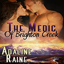 The Medic of Brighton Creek (       UNABRIDGED) by Adalaine Raine Narrated by Devin Quinn