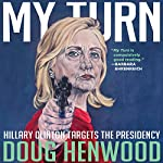 My Turn: Hillary Clinton Targets the Presidency | Doug Henwood