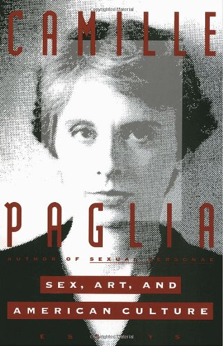 Sex, Art, and American Culture: Essays: Camille Paglia: 9780679741015: Amazon.com: Books