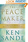 The Peacemaker: A Biblical Guide to R...