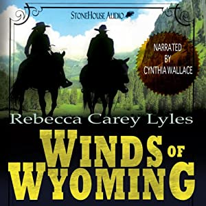 Winds of Wyoming | [Rebecca Carey Lyles]