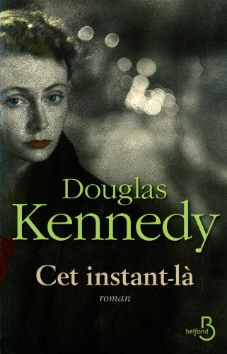 Cet instant-la - Douglas Kennedy