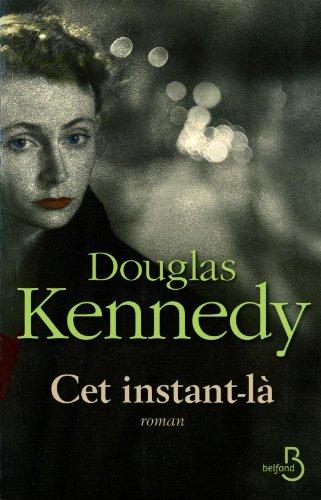 Cet instant-là - Douglas Kennedy (2013)