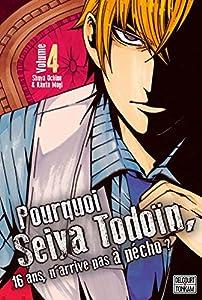 Pourquoi Seiya Todoïn, 16 ans, n'arrive pas à pécho ? Edition simple Tome 4