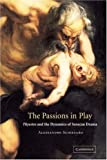 img - for The Passions in Play: Thyestes and the Dynamics of Senecan Drama book / textbook / text book