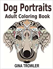 Adult Coloring Books Dog Portraits Dog Coloring Book