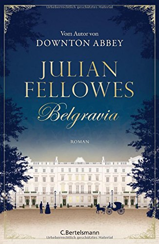 Fellowes, Julian: Belgravia