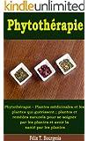 Phytoth�rapie - Plantes m�dicinales et les plantes qui gu�rissent ; plantes et rem�des naturels pour se soigner par les plantes et avoir la sant� par les plantes